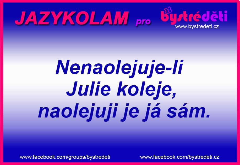 JAZYKOLAMY_Nenaolejuje-li Julie koleje