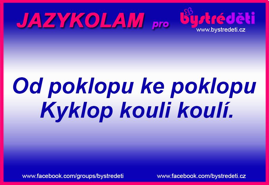 JAZYKOLAMY_Od poklopu ke poklopu Kyklop koulí koulí