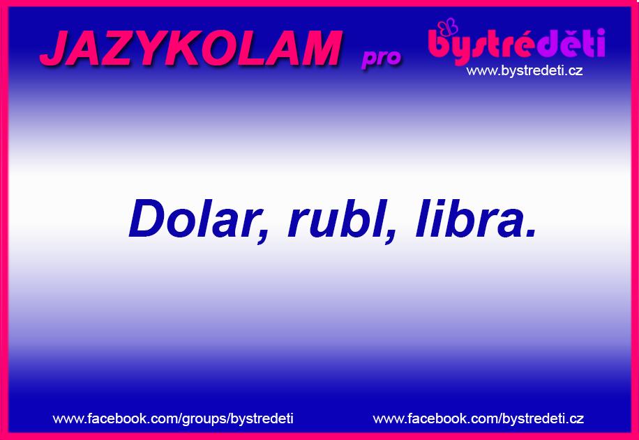 JAZYKOLAMY_dolar, rubl, libra.